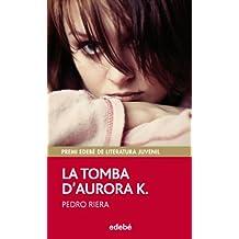 PREMI EDEBÉ 2014: LA TOMBA D'AURORA K. (Periscopio)