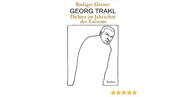 Georg Trakl Dichter Im Jahrzehnt Der Extreme Ebook Rüdiger Görner