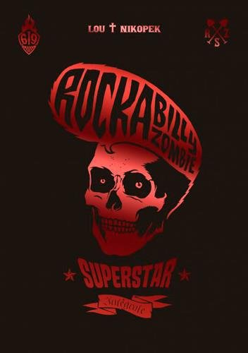 Rock a Billy Zombie superstar, Intégrale :