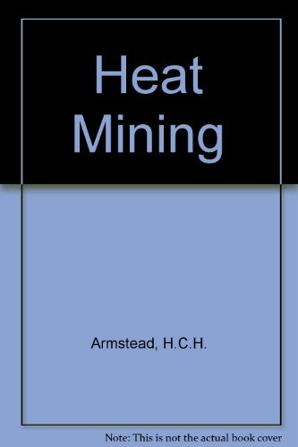 Heat Mining: A New Source of Energy by H. Christopher H. Armstead (1987-09-01)