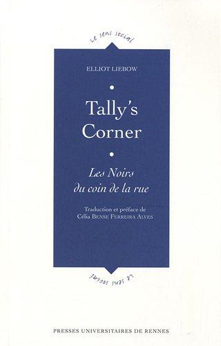 Tally's Corner : Les Noirs du coin de la rue par Elliot Liebow