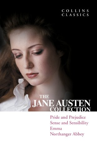 The Jane Austen Collection: Pride and Prejudice, Sense and Sensibility, Emma and Northanger Abbey (Collins Classics)