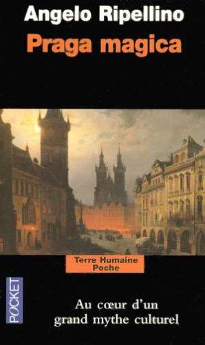 Praga magica : Voyage initiatique à Prague par Angelo-Maria Ripellino