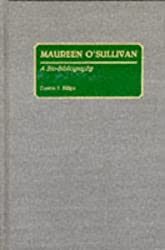 Maureen O'Sullivan: A Bio-Bibliography (Bio-Bibliographies in the Performing Arts)