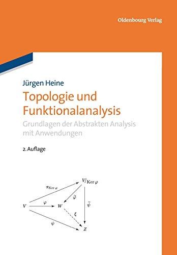Mathematik, Physik 10-2012: Topologie und Funktionalanalysis: Grundlagen der Abstrakten Analysis mit Anwendungen