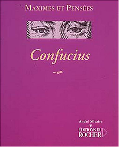Confucius : Maximes et pensées par Confucius