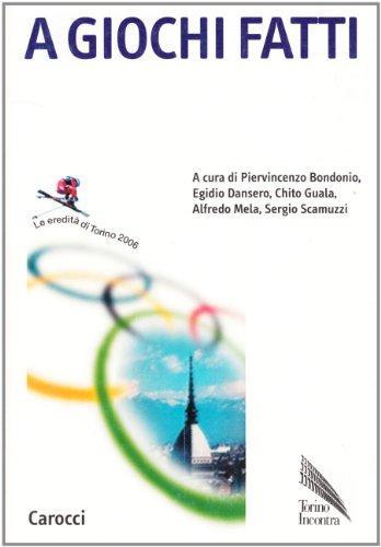 A giochi fatti. Le eredità di Torino 2006 (Biblioteca di testi e studi)