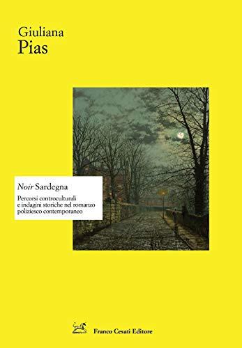 Noir Sardegna. Percorsi controculturali e indagini storiche nel romanzo poliziesco contemporaneo