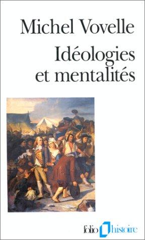 Idéologies et mentalités par Michel Vovelle