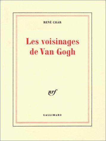 Les voisinages de Van Gogh par René Char