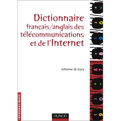 Dictionnaire français-anglais des télécommunications et de l'Internet
