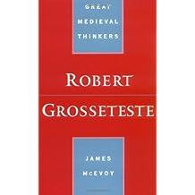Robert Grosseteste (Great Medieval Thinkers)