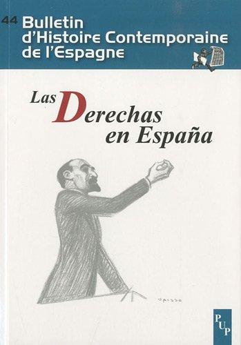 Bulletin d'Histoire Contemporaine de l'Espagne, N° 44 : Las Derechas en España par Paul Aubert