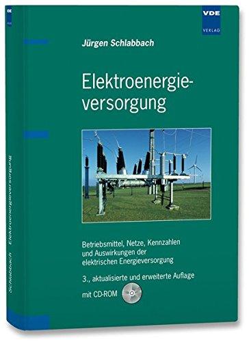 Elektroenergieversorgung: Betriebsmittel, Netze, Kennzahlen und Auswirkungen der elektrischen Energieversorgung