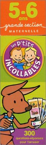 Les P'tits Incollables : 300 questions-réponses pour t'amuser, grande section de maternelle - 5-6 ans par Les P'tits Incollables Play Bac