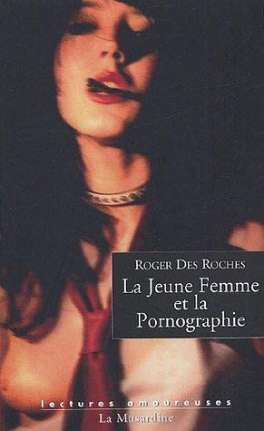 La Jeune Femme et la Pornographie