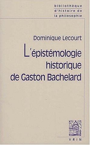 L'épistémologie historique de Gaston Bachelard