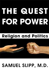 The Quest for Power: Religion and Politics
