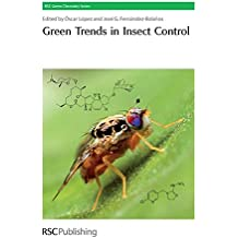 Green Trends in Insect Control: RSC (Rsc Green Chemistry)