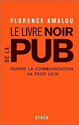 Le Livre noir de la pub : Quand la communication va trop loin