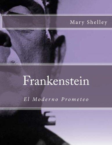 Frankenstein  (Spanish Edition): El Moderno Prometeo