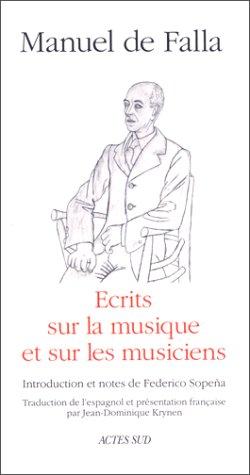 Ecrits sur la musique et sur les musiciens par Manuel de Falla