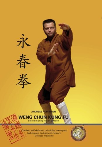 Weng Chun Kung Fu: Eternal Spring Fist of Shaolin by Andreas Hoffmann (1-Feb-2007) Hardcover