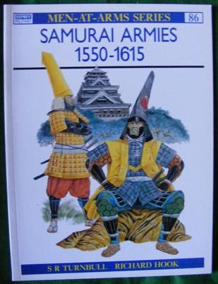 Samurai Armies 1550-1615 Osprey Men at Arms Series