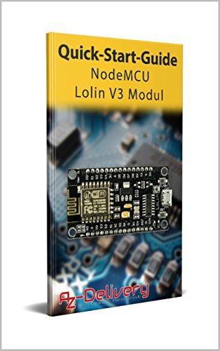 NodeMCU Lolin V3 ESP8266: La guida rapida ufficiale di AZ-Delivery: Arduino, Raspberry Pi e microcontrollore
