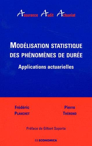 Modélisation statistique des phénomènes de durée - Applications actuarielles