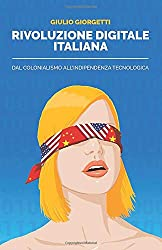 Rivoluzione Digitale Italiana: dal colonialismo all'indipendenza tecnologica