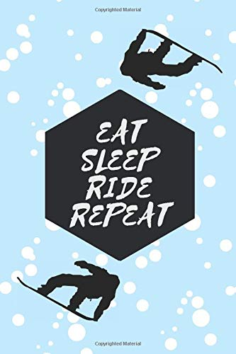 Eat Sleep Ride Repeat: Snowboard Notebook Snow Sports For Snowboarders Gifts For Snowboarding Lovers -