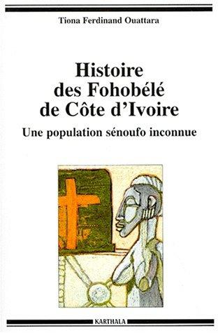 Histoire des Fohobélé de Côte d'Ivoire par Ferdinand Ouattara Tiona