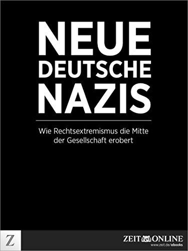 Neue deutsche Nazis: Wie Rechtsextremismus die Mitte der Gesellschaft - Deutsche Nazi