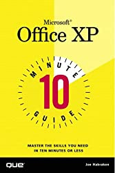 10 Minute Guide to Microsoft Office XP (Ten Minute Guides)