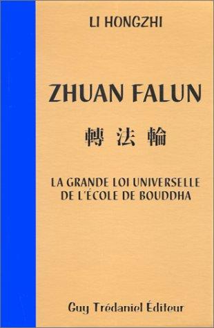 Zhuan Falun : La grande loi universelle de l'école de Bouddha par Li Hongzhi
