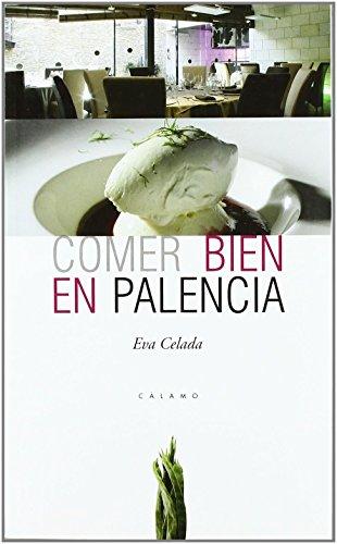 Comer Bien En Palencia de Eva Celada (27 ene 2009) Tapa blanda