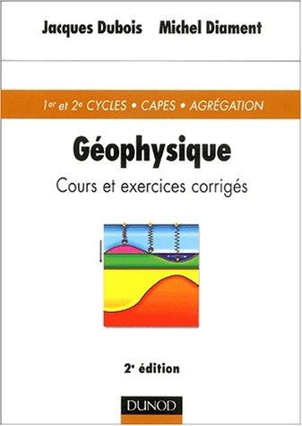 Géophysique : Cours et exercices corrigés