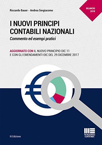 I nuovi principi contabili nazionali. Commento ed esempi pratici