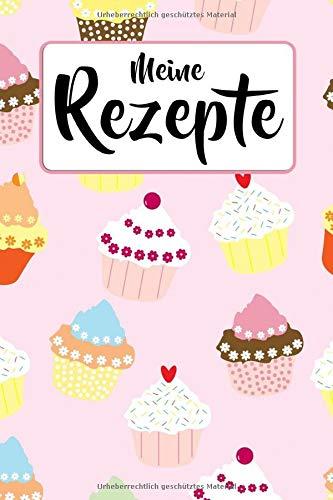 Meine Rezepte: Backbuch zum selbst Gestalten für 50 eigene Kochrezepte & Backrezepte | Muffins & Cupcakes| Rezeptbuch zum selber Schreiben | Zum ... DIN A5 | 103 Seiten | Geschenk für Sie & Ihn Muffin Cupcake Rezepte