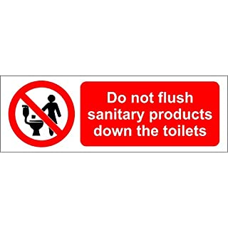 Do Not Flush Sanitary Products Down The Toilets Safety Sign - Self adheisve sticker 150mm x 50mm