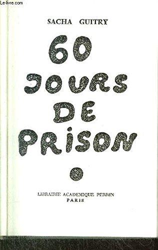 60 jours de prison par GUITRY Sacha