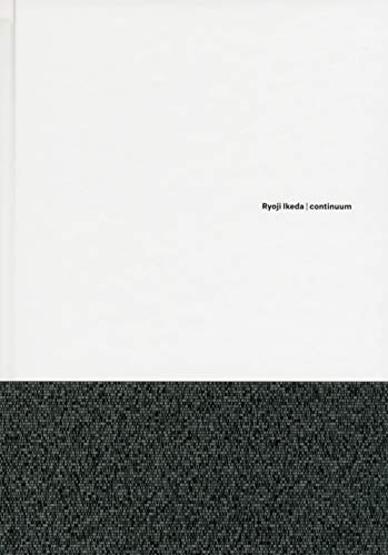 Ryoji Ikeda - Continuum par Ryoji Ikeda