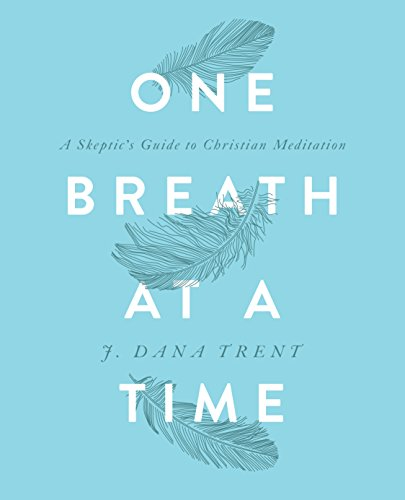 One Breath at a Time: A Skeptic's Guide to Christian Meditation (English Edition)