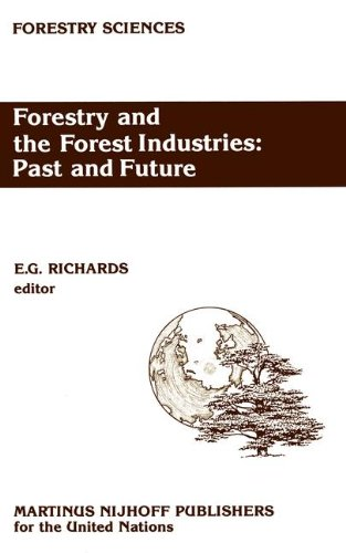 Descargar Libro Forestry and the Forest Industries: Past and Future (Forestry Sciences) de E.G. Richards
