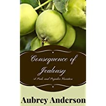 Consequence of Jealousy: A Pride and Prejudice Variation (English Edition)