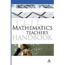 The Mathematics Teacher's Handbook (Bloomsbury Education Handbooks) by Mike Ollerton (2009-06-10)