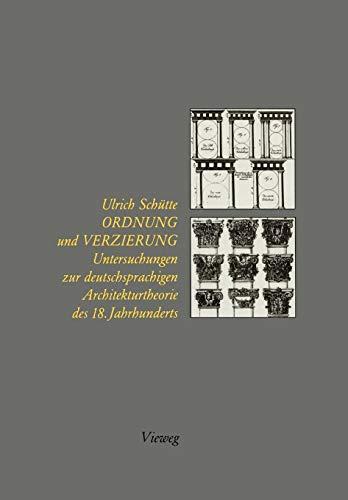 Ordnung und Verzierung: Untersuchungen zur deutschsprachigen Architekturtheorie des 18. Jahrhunderts - Aus Verzierungen