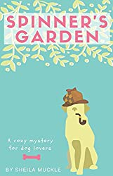 Spinner's Garden: A cozy mystery for dog lovers. (A Dannyboy Pointer Mystery Book 2)