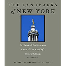 The Landmarks of New York: An Illustrated, Comprehensive Record of New York City's Historic Buildings, Sixth Edition